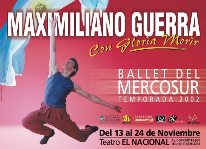 Maximiliano Guerra: Ballet del Mercosur (2002) - Teatro El Nacional Temporadas