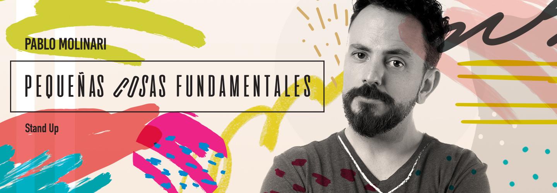 Pablo Molinari - Teatro El Nacional Sancor Seguros - Pequenas Cosas Fundamentales