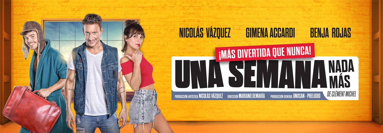 Una Semana Nada Mas - Nicolas Vazquez - Gimena Accardi - Benja Rojas