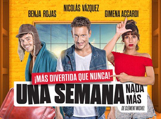 Una Semana Nada Mas - Nicolas Vazquez, Gimena Accardi, Benja Rojas - Teatro El Nacional Sancor Seguros